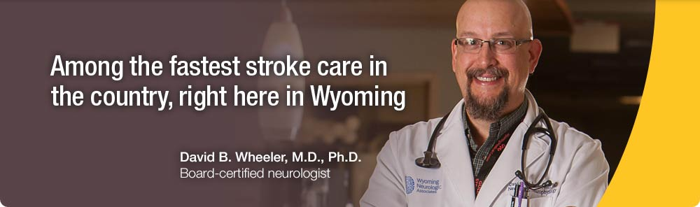 Among the fastest stroke care in the country, right here in Wyoming